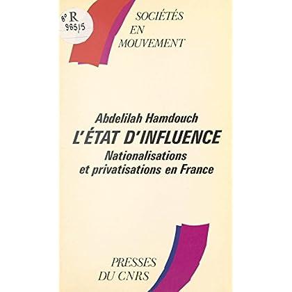 L'état d'influence : nationalisations et privatisations en France (Sociétés en mouvement)