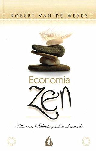 Economía zen: Ahorra: Sálvate y salva al mundo