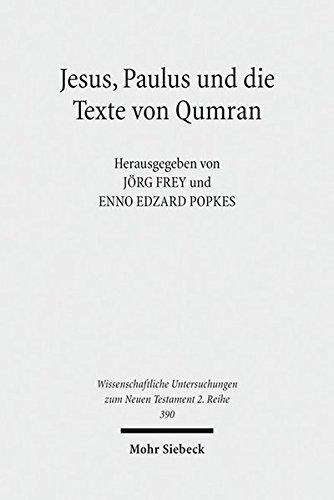 Jesus, Paulus Und Die Texte Von Qumran (Wissenschaftliche Untersuchungen Zum Neuen Testament 2.Reihe)