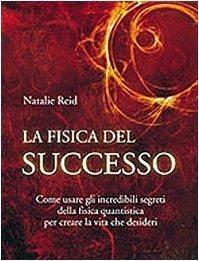 La fisica del successo (NFP. Le chiavi del successo) di Reid, Natalie (2009) Tapa dura