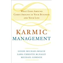 (KARMIC MANAGEMENT: WHAT GOES AROUND COMES AROUND IN YOUR BUSINESS AND YOUR LIFE ) BY ROACH, GESHE MICHAEL{AUTHOR}Hardcover
