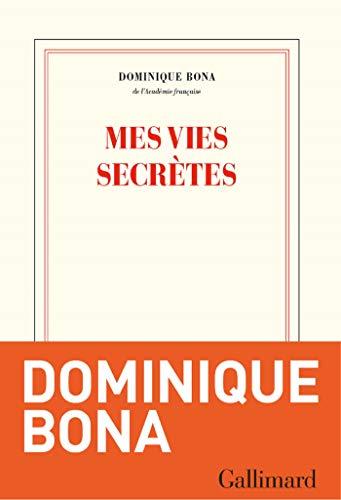 Mes vies secrètes (Blanche) par Dominique Bona