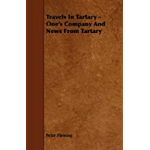 Travels in Tartary - One's Company and News from Tartary