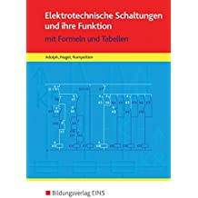 Tabellenbücher /  Formelsammlungen Elektroberufe: Elektrotechnische Schaltungen und ihre Funktion: mit Formeln und Tabellen: Formelsammlung