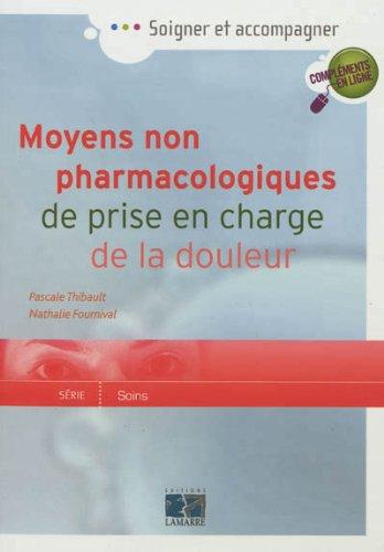 Moyens non pharmacologiques de prise en charge de la douleur par Nathalie Fournival
