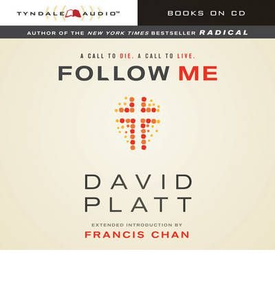 [ FOLLOW ME: A CALL TO DIE. A CALL TO LIVE. ] by Platt, David ( Author) Jun-2013 [ Compact Disc ]