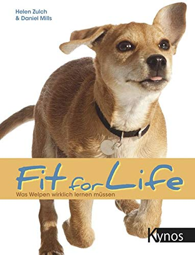 Fit for Life: Was Welpen wirklich lernen müssen (Welpen Gefüllte)