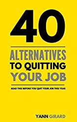 40 Alternatives to Quitting Your Job (English Edition)