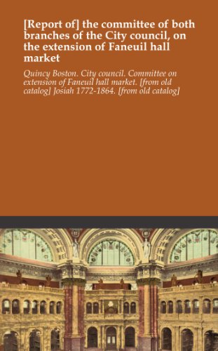 report-of-the-committee-of-both-branches-of-the-city-council-on-the-extension-of-faneuil-hall-market
