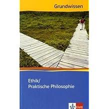 Grundwissen Ethik /Praktische Philosophie