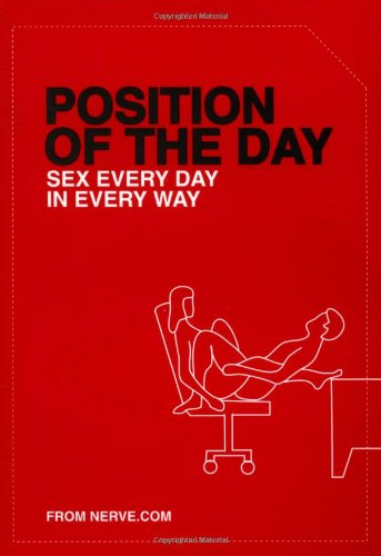 Position of the day: Sex every day in every way (naughty, naughty)