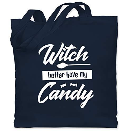 Shirtracer Halloween - Witch better have my candy - Unisize - Navy Blau - WM101 - Stoffbeutel aus Baumwolle Jutebeutel lange Henkel (Lustige Gummibärchen Kostüm)