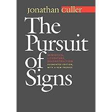 The Pursuit of Signs: Semiotics, Literature, Deconstruction