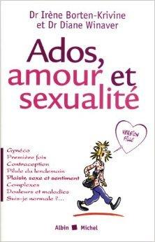 Ados, amour et sexualité - Version fille de Docteur Irène Borten-Krivine ,Docteur Diane Winaver ( 2 juin 2004 ) par  Docteur Diane Winaver Docteur Irène Borten-Krivine (Broché)