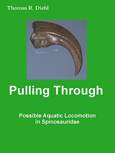 Pulling Through: Possible Aquatic Locomotion in Spinosauridae (English Edition)