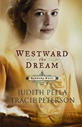 Westward the Dream (Ribbons West) (Book 1) by Judith Pella (1999-01-01)