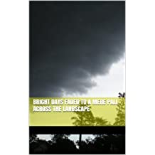 Bright Days Fading into a Mere Pall Across the Landscape (English Edition)