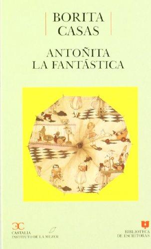 Antoñita la Fantástica (BIBLIOTECA DE ESCRITORAS. B/E.)