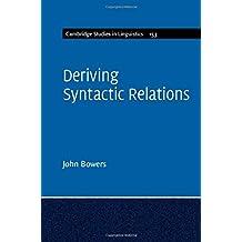 Deriving Syntactic Relations (Cambridge Studies in Linguistics, Band 151)