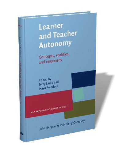 Learner and Teacher Autonomy: Concepts, realities, and response: Concepts, Realities, and Responses (AILA Applied Linguistics Series)