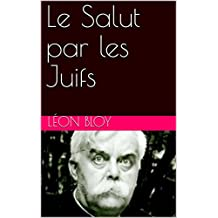 Le Salut par les Juifs (French Edition)