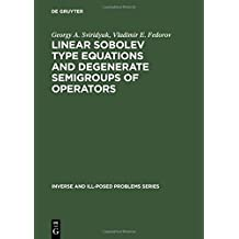 Linear Sobolev Type Equations and Degenerate Semigroups of Operators (Inverse and Ill-Posed Problems) (Inverse and Ill-Posed Problems Series)