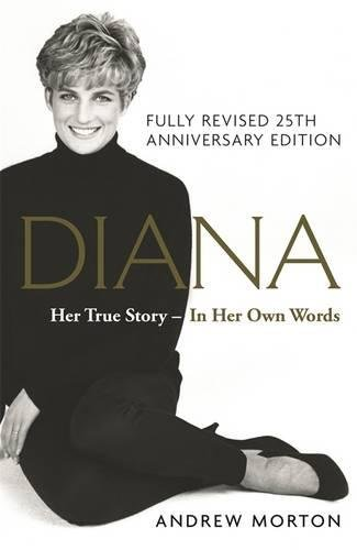 Diana: Her True Story - In Her Own Words: The Sunday Times Number-One Bestseller por Andrew Morton
