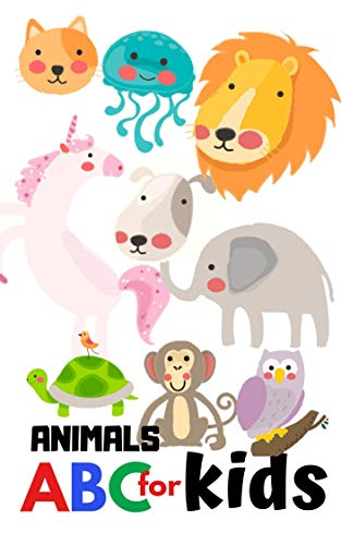 ABC With Animals For Kids: Book for Ages 1-7 for Kids, Toddlers ,Boys,Girls,Kids, preschool&Kindergarten ,1st Grade Picture Book,Activities Book (English Edition)