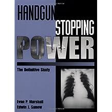 Handgun Stopping Power: The Definitive Study