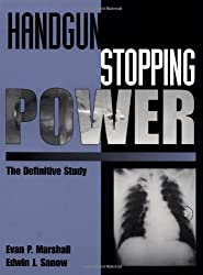 Handgun Stopping Power: The Definitive Study by Evan Marshall (1992-01-01)