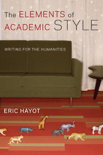The Elements of Academic Style: Writing for the Humanities por Eric Hayot