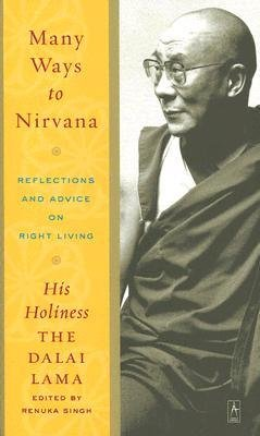 [(Many Ways to Nirvana: Reflections and Advice on Right Living)] [Author: Dalai Lama] published on (August, 2005)