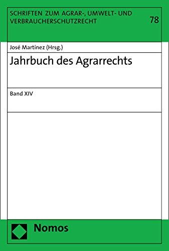 Jahrbuch des Agrarrechts: Band XIV (Schriften zum Agrar-, Umwelt- und Verbraucherschutzrecht 78)
