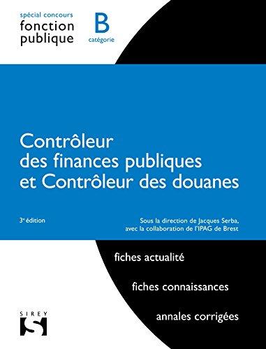 Contrôleur des finances publiques et des douanes. Catégorie B - 3e éd.