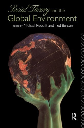 Social Theory and the Global Environment (International Library of Philosophy (Paperback)) by Ted Benton (1994-09-02)