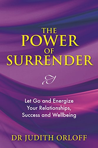The power of surrender let go and energize your relationships the power of surrender let go and energize your relationships success and wellbeing by fandeluxe Gallery