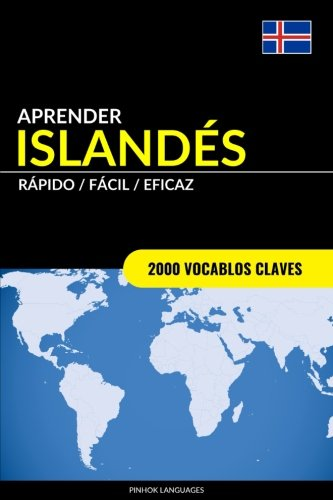 Aprender Islandés - Rápido/Fácil/Eficaz: 2000 Vocablos Claves por Pinhok Languages