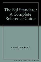 The Sql Standard: A Complete Reference Guide