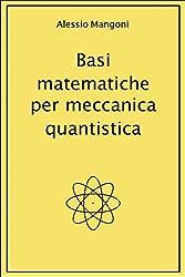 Basi matematiche per meccanica quantistica