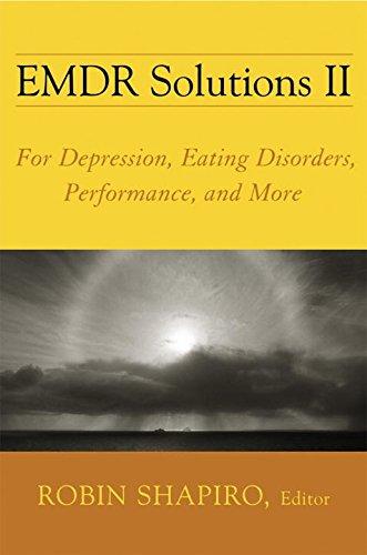 EMDR Solutions II: for Depression, Eating Disorders, Performance, and More (Norton Professional Books (Hardcover)) por Robin Shapiro, Celia Grand