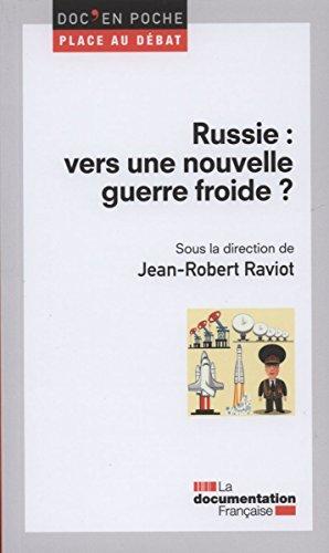 Russie : vers une nouvelle guerre froide ? par Jean-Robert Raviot