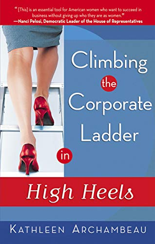 Climbing the Corporate Ladder in High Heels (English Edition) Climbing Heels