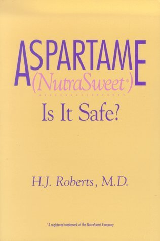 aspartame-nutrasweet-is-it-safe-by-h-j-roberts-1992-10-01