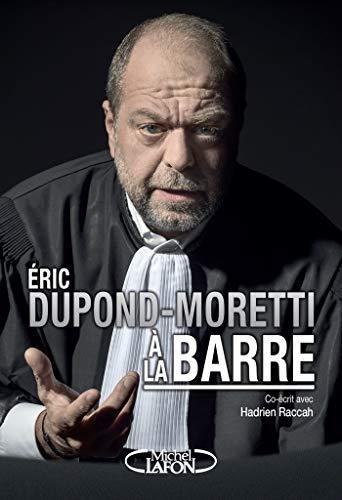 Eric Dupond-Moretti à la barre par  Michel Lafon
