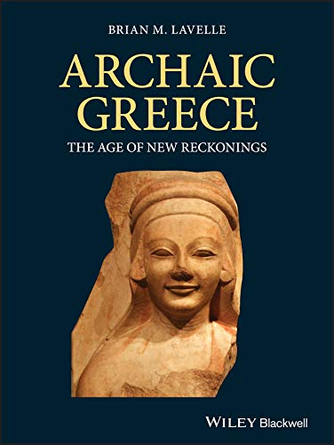 Archaic Greece: The Age of New Reckonings (English Edition)