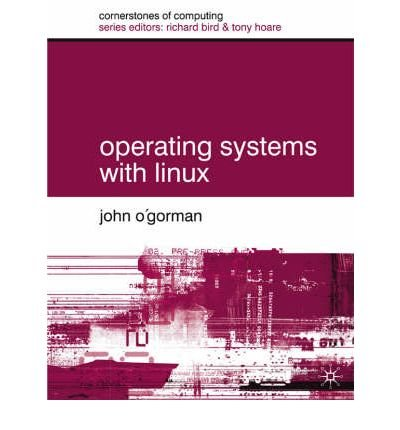 [(Operating Systems with Linux)] [by: John O'Gorman] par John O'Gorman