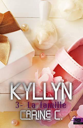 La famille: Kyllyn, T3 par [C., Carine]