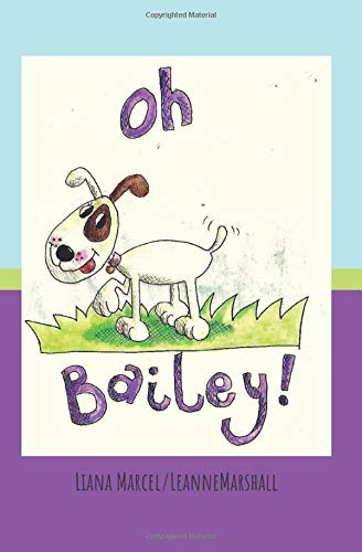 Oh Bailey: The naughtiest puppy