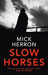 Slow Horses: Jackson Lamb Thriller 1