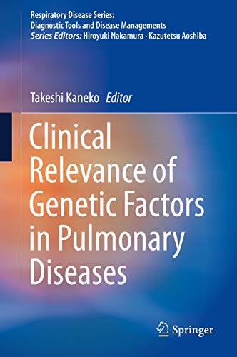 Ipf Serie (Clinical Relevance of Genetic Factors in Pulmonary Diseases (Respiratory Disease Series: Diagnostic Tools and Disease Managements) (English Edition))